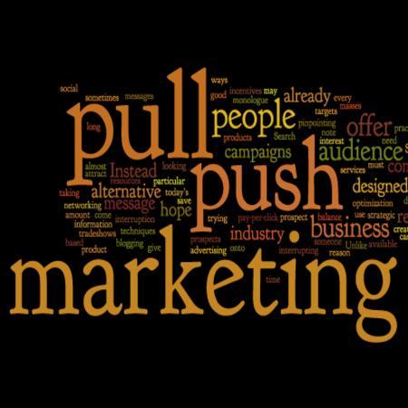 PULL Marketing vs. PUSH Marketing – The Shifting Battleground